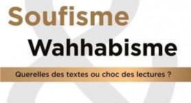 Soufisme et wahhabisme : querelle des textes ou choc des lectures?